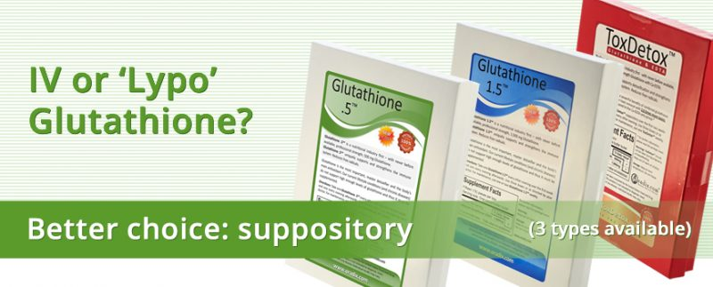 IV or 'Lypo' Glutathione? Better choice: suppository
